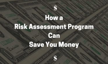 How a Risk Assessment Program Can Save You Money | RMP